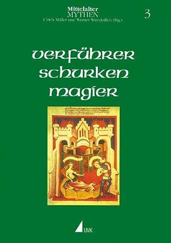 Mittelaltermythen in 5 Bänden. Verführer, Schurken, Magier: Ulrich M�ller