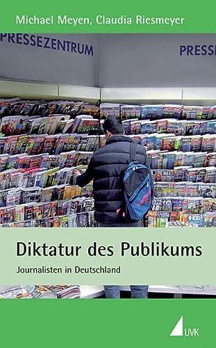 9783867641708: Diktatur des Publikums: Journalisten in Deutschland