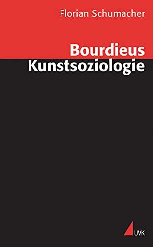 Bourdieus Kunstsoziologie.: Schumacher, Florian.