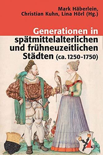 9783867642545: Generationen in spätmittelalterlichen und frühneuzeitlichen Städten (ca. 1250-1750)