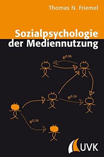 Sozialpsychologie der Mediennutzung: Thomas N. Friemel