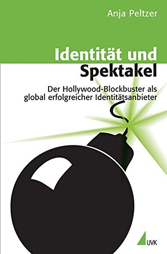9783867643009: Identität und Spektakel: Der Hollywood-Blockbuster als global erfolgreicher Identitätsanbieter