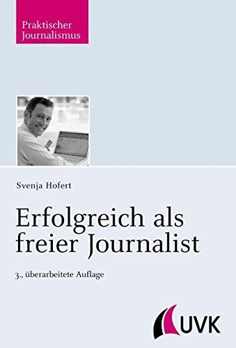 9783867643375: Erfolgreich als freier Journalist