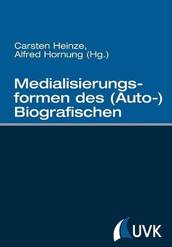 Medialisierungsformen des (Auto-)Biografischen: Alfred Hornung