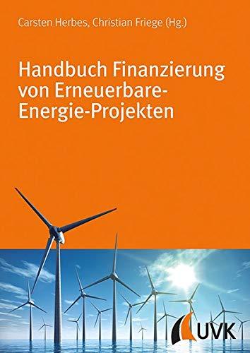 Handbuch Finanzierung von Erneuerbare-Energie-Projekten: Christian Friege