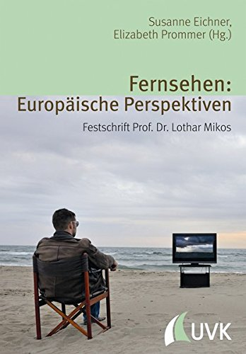 9783867645188: Fernsehen: Europäische Perspektiven: Festschrift Prof. Dr. Lothar Mikos