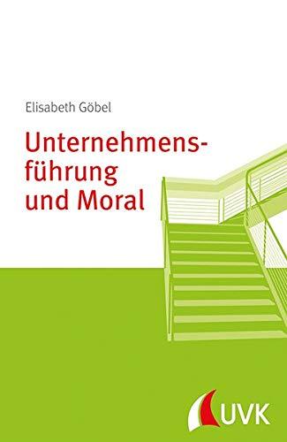 9783867645300: Unternehmensf�hrung und Moral: Management konkret
