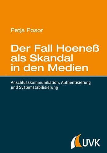 9783867645942: Der Fall Hoene� als Skandal in den Medien: Anschlusskommunikation, Authentisierung und Systemstabilisierung