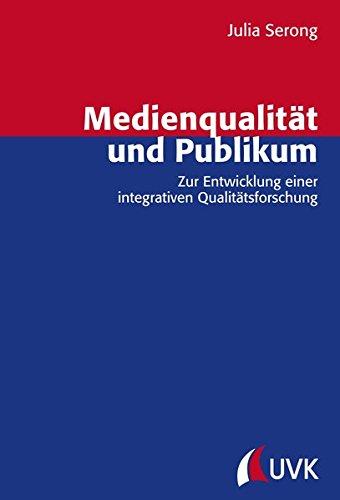 Medienqualität und Publikum: Julia Serong