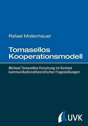 9783867646444: Tomasellos Kooperationsmodell: Michael Tomasellos Forschung im Kontext kommunikationstheoretischer Fragestellungen (AT)