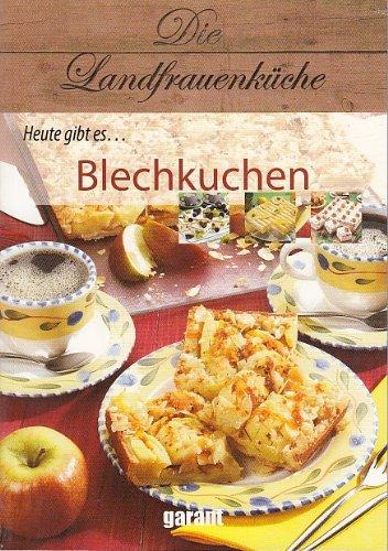 9783867660501: Die Landfrauenküche Heute gibt es Blechkuchen
