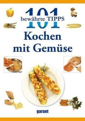 9783867663052: 101 Tipps - Kochen mit Gemüse