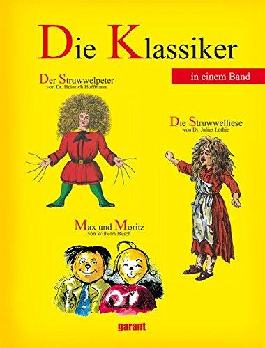 9783867664356: Die Klassiker - Der Struwwelpeter, Max und Moritz und die Struwwelliese : Klassiker 3 Titel in einem Buch