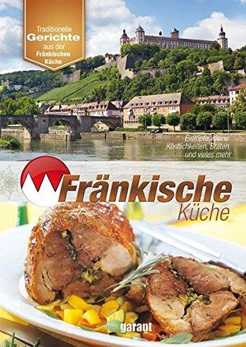 9783867665988: Fränkische Küche: Eintöpfe, Salate, Braten und vieles mehr