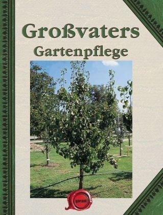 9783867667302: Gro�vaters Gartenpflege