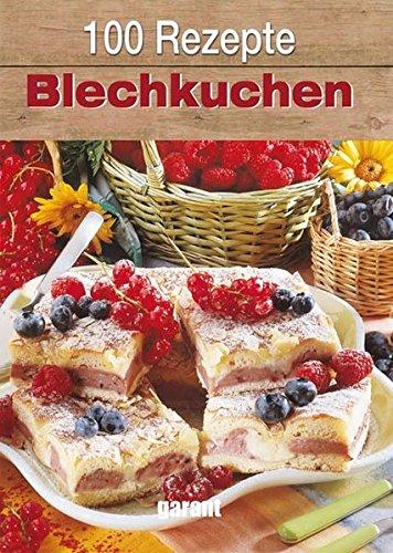 9783867668101: 100 Rezepte Blechkuchen
