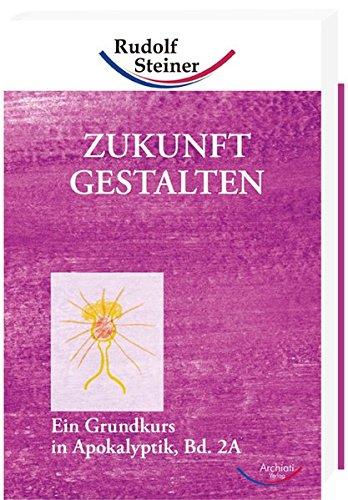 Zukunft gestalten (3867720096) by Rudolf Steiner