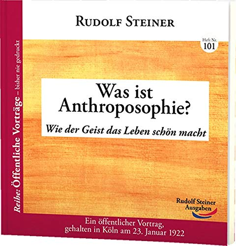 Was ist Anthroposophie?: Rudolf Steiner