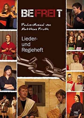 9783867731225: Befreit Paulus-Musical von Matthias Fruth (Lieder- und Regieheft)