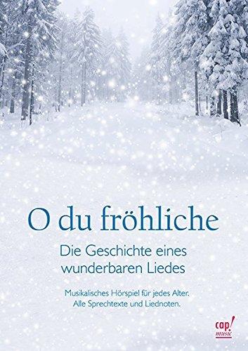 9783867731805: O du fr�hliche: Die Geschichte eines wunderbaren Liedes - Liedheft zur CD