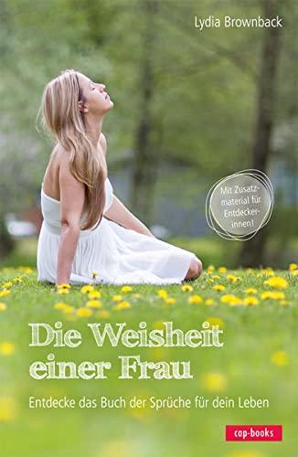 9783867732192: Die Weisheit einer Frau: Entdecke das Buch der Sprüche für dein Leben