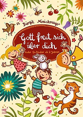 Gott freut sich über dich - Liederheft: Birgit Minichmayr