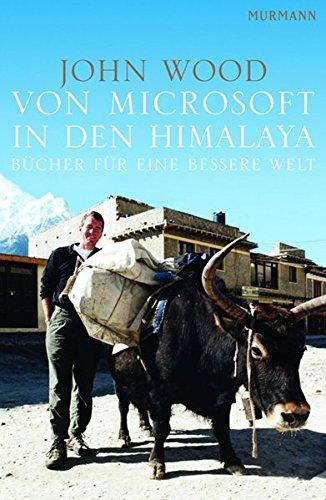 Von Microsoft in den Himalaya: John Wood