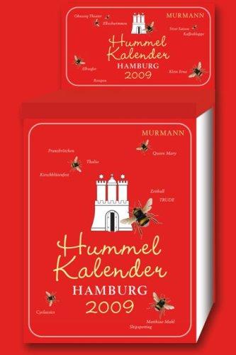 Hummelkalender Hamburg 2009 - Hella Kemper, Kerstin Schmidtfrerick, Eva-Christiane Wetterer, Michael Zapf