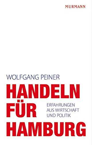 9783867741552: Handeln f�r Hamburg: Erfahrungen aus Wirtschaft und Politik