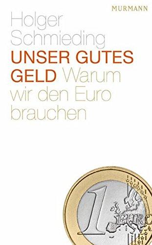 9783867742566: Unser gutes Geld: Warum wir den Euro brauchen