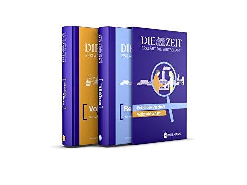 9783867742580: DIE ZEIT erklärt die Wirtschaft: Was man wirklich wissen muss. Betriebswirtschaft/Volkswirtschaft