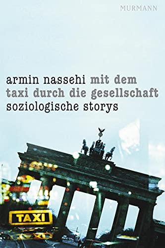 Mit dem Taxi durch die Gesellschaft - Nassehi, Armin
