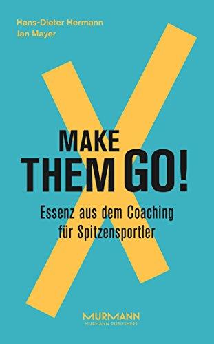 Make them goX: Essenz aus dem Coaching: Hans-Dieter Hermann, Jan