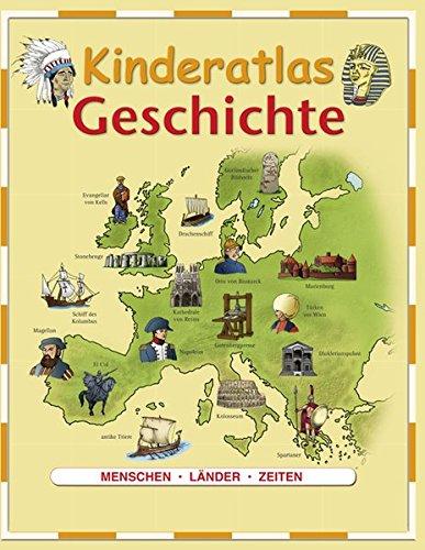 9783867750882: Kinderatlas Geschichte: Menschen, L�nder, Epoche
