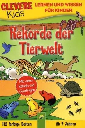 9783867757829: Rekorde der Tierwelt: Clevere Kids. Lernen und Wissen für Kinder
