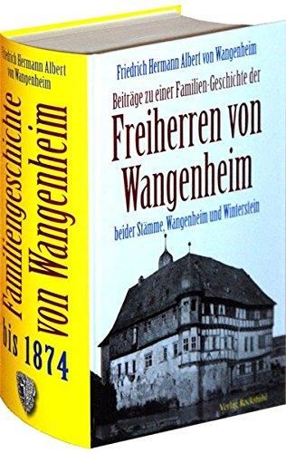 Beiträge zu einer Familien-Geschichte der Freiherren von Wangenheim beider Stämme ...