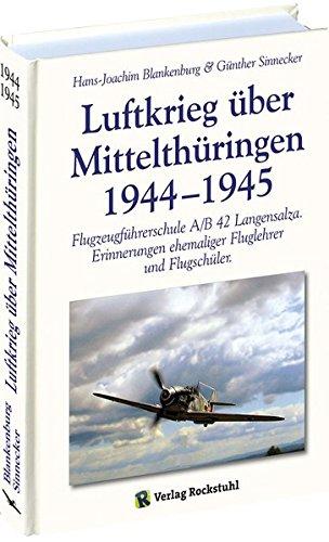 Luftkrieg über Mittelthüringen 1944-1945: Flugzeugführerschule A/B 42: Günther Sinnecker; Hans-Joachim