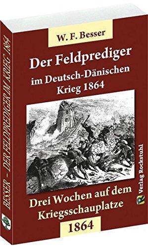 9783867770910: Drei Wochen auf dem Kriegsschauplatze - Deutsch-Danische Krieg vom 16. Januar bis 30. Oktober 1864: Augenzeugenbericht des Pfarrers Dr. W. F. Besser aus Waldenburg (Schlesien)