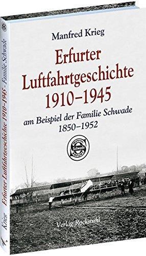 9783867771054: Erfurter Luftfahrtgeschichte1910-1945 am Beispiel der Familie Schwade 1850-1952