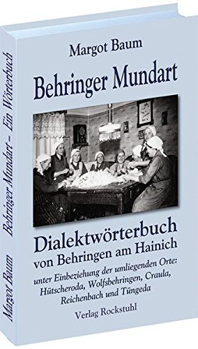 9783867771214: Behringer Mundart: Dialektworterbuch von Behringen am Hainich unter Einbeziehung der umliegenden Orte: Hutscheroda, Wolfsbehringen, Craula, Reichenbach und Tungeda