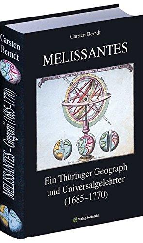 MELISSANTES. Ein Thüringer Geograph und Universalgelehrter (1685-1770): Carsten Berndt