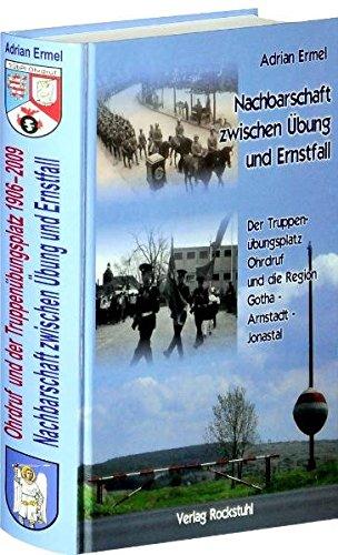 Ohrdruf und der Truppenubungsplatz 1906 und 2009. Nachbarschaft zwischen Ubung und Ernstfall.: Die ...