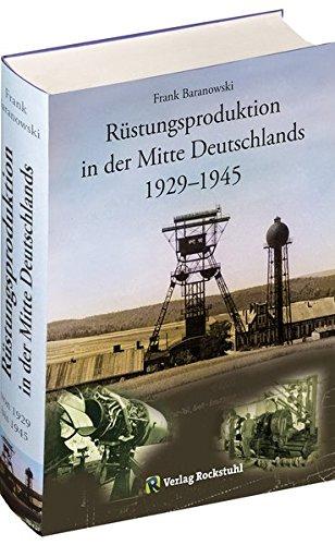 Rüstungsproduktion in der Mitte Deutschlands 1929 - 1945: Frank Baranowski