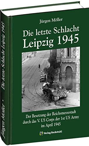 9783867776875: Die letzte Schlacht - Leipzig 1945
