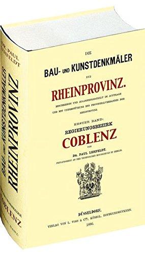 Die Bau- und Kunstdenkmäler der Rheinprovinz. Regierungsbezirk COBLENZ 1886.: Paul Lehfeldt