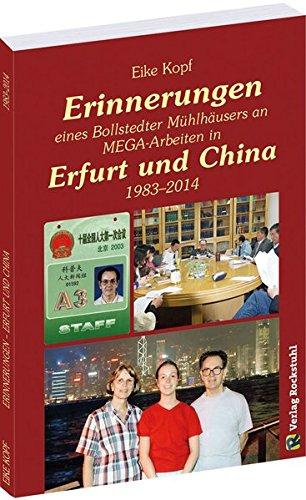 9783867777254: Erinnerungen eines Bollstedter Mühlhäusers an MEGA-Arbeiten in Erfurt und China 1983-2014: Erinnerungen von Eike Kopf - Band 3 von 3