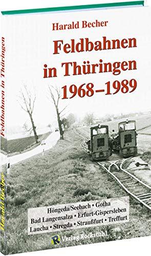 Feldbahnen in Thüringen 1968-1989