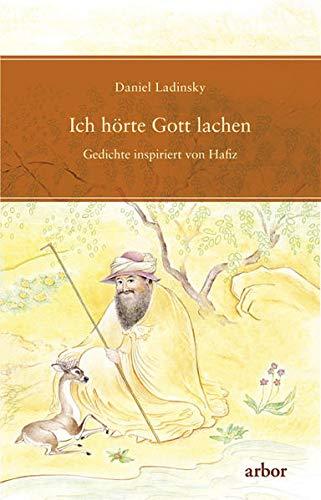 9783867810586: Ich hörte Gott lachen: Gedichte inspiriert von Hafiz