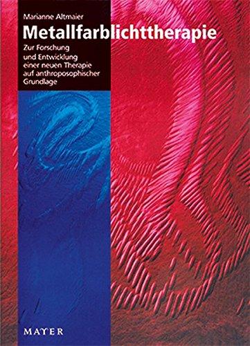 9783867830164: Metallfarblichttherapie: Zur Forschung und Entwicklung einer neuen Therapie auf anthroposophischer Grundlage