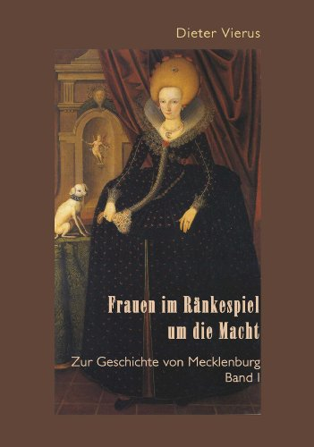 9783867852272: Frauen im Ränkespiel um die Macht: Zur Geschichte von Mecklenburg Band I